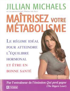 Maîtrisez votre métabolisme - Le régime idéal pour atteindre l'équilibre...