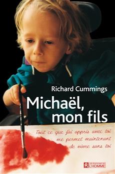 Michaël, mon fils  - Tout ce que j'ai appris avec toi me permet maintenant de vivre sans toi