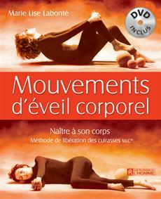 Mouvements d'éveil corporel - Naître à son corps, méthode de libération des cuirasses MLC ©
