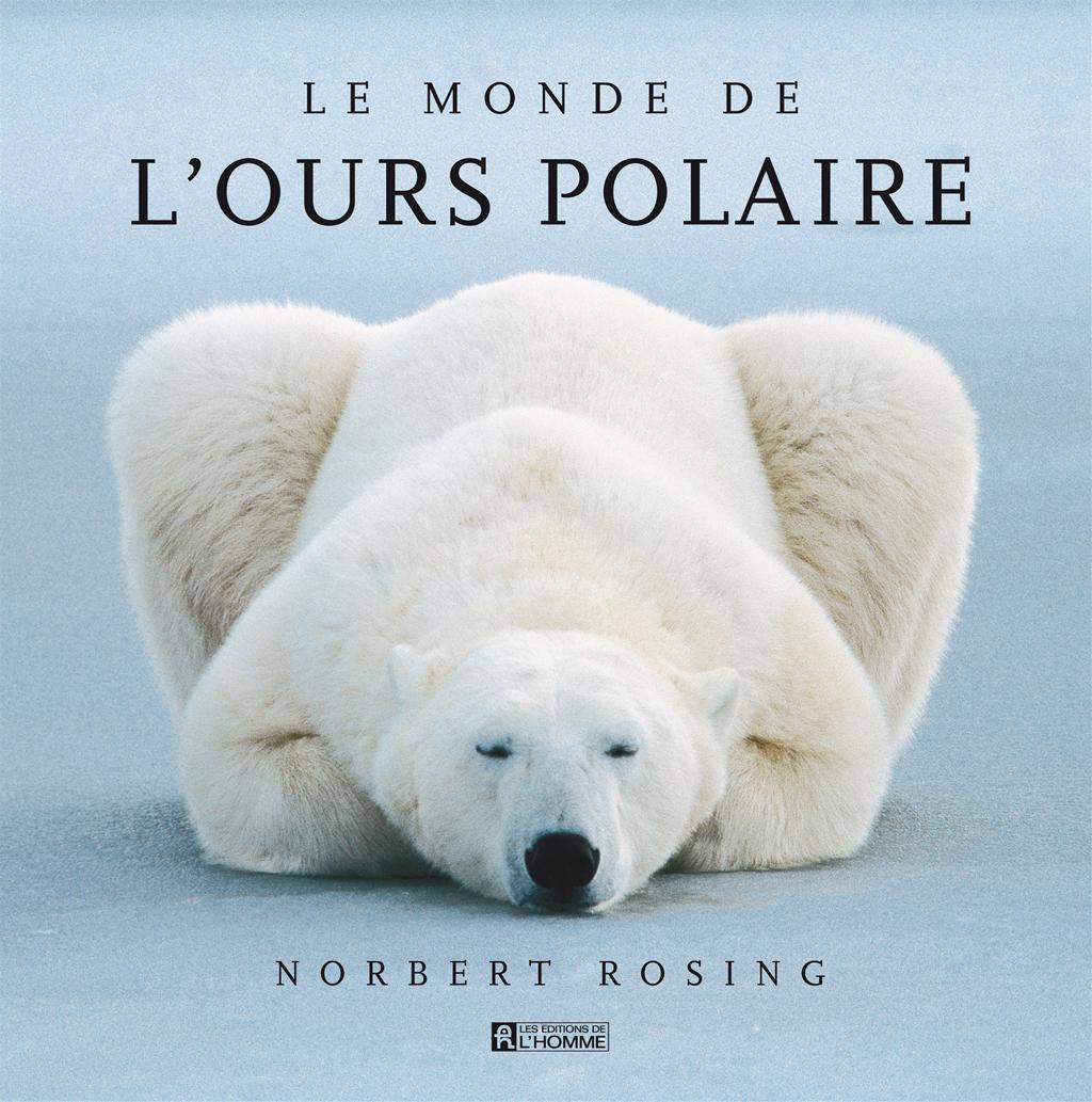 livre le monde de l 39 ours polaire les ditions de l 39 homme. Black Bedroom Furniture Sets. Home Design Ideas