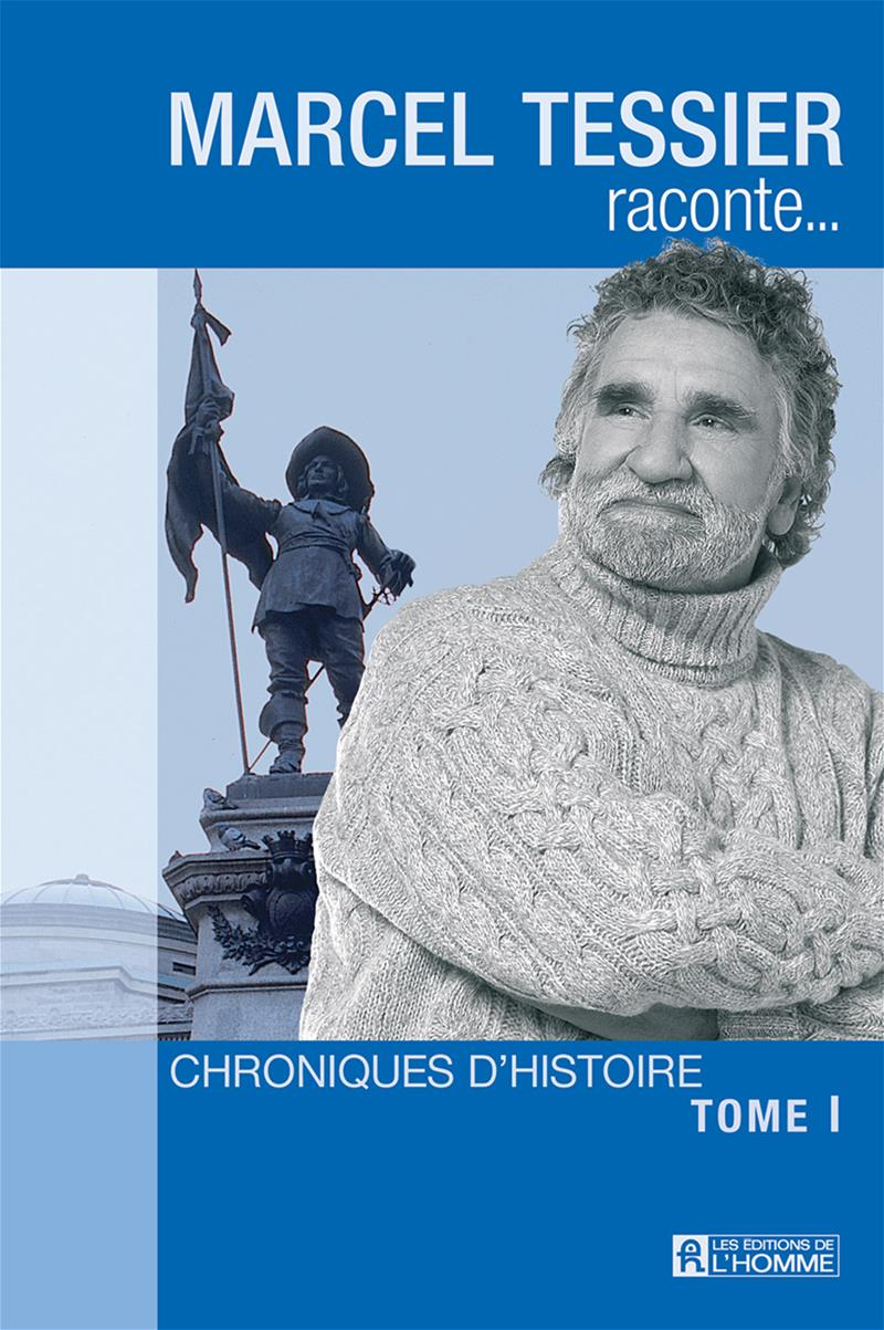 Marcel Tessier raconte - Tome 1