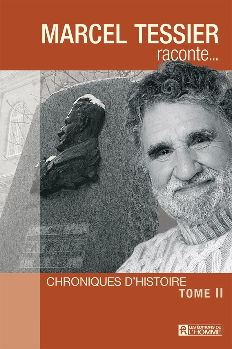 Marcel Tessier raconte - Tome 2