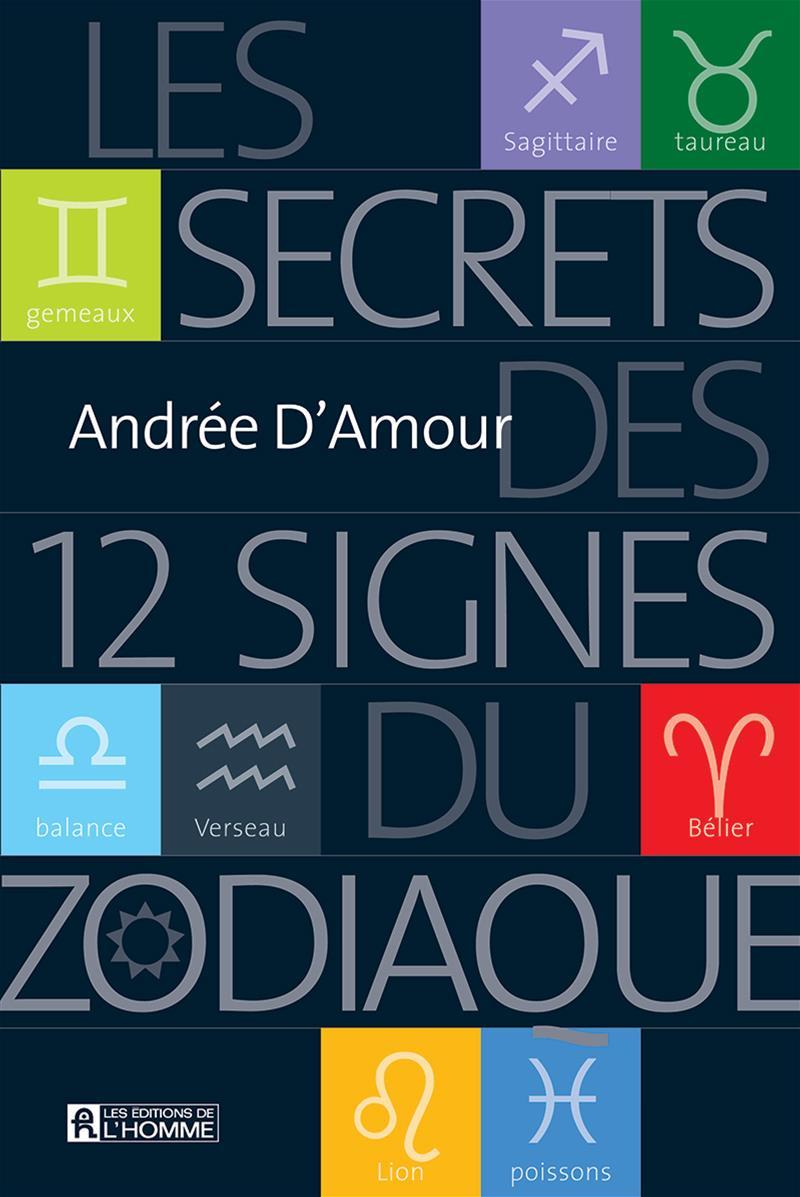 Les secrets des 12 signes du zodiaque