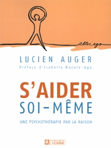 S'aider soi-même - Une psychothérapie par la raison - Nouvelle édition