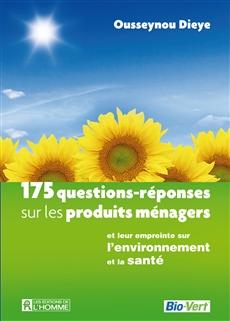 175 questions-réponses sur les produits ménagers - et leur empreinte sur l'environnement et la santé