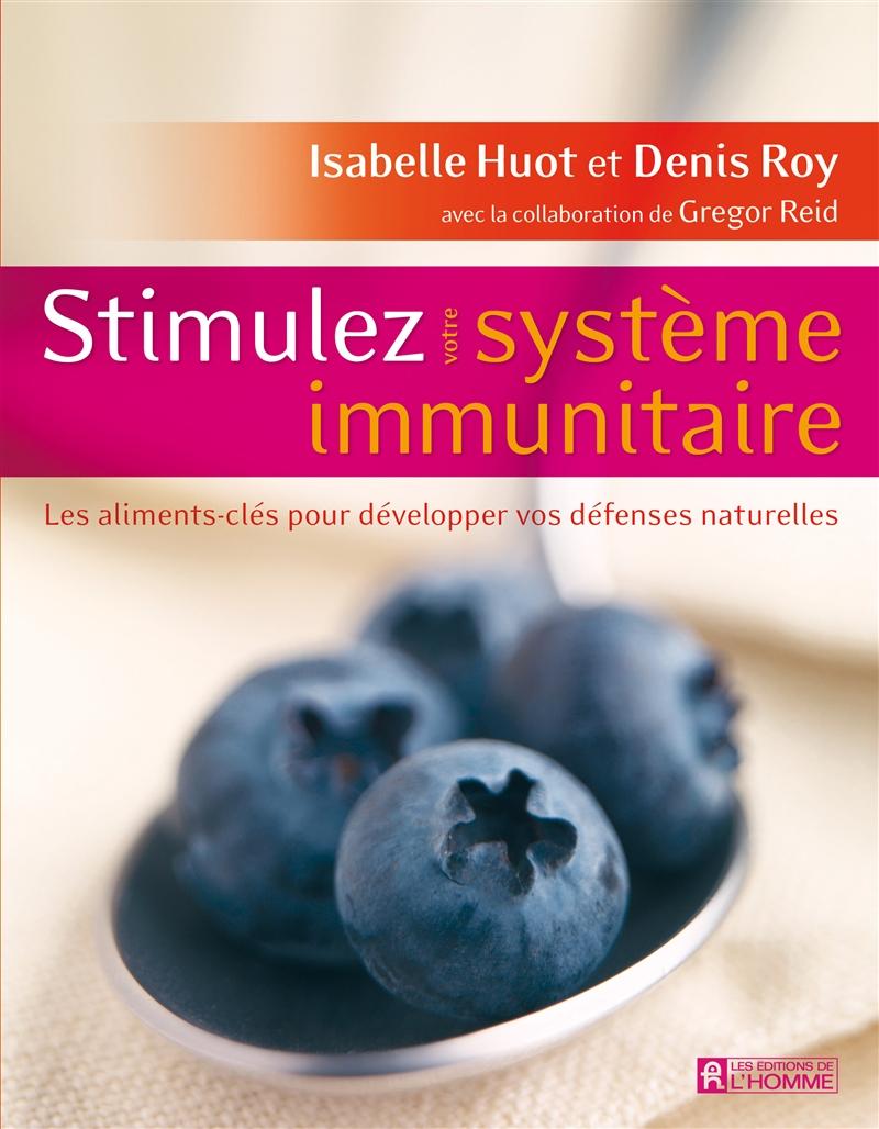Stimulez votre système immunitaire