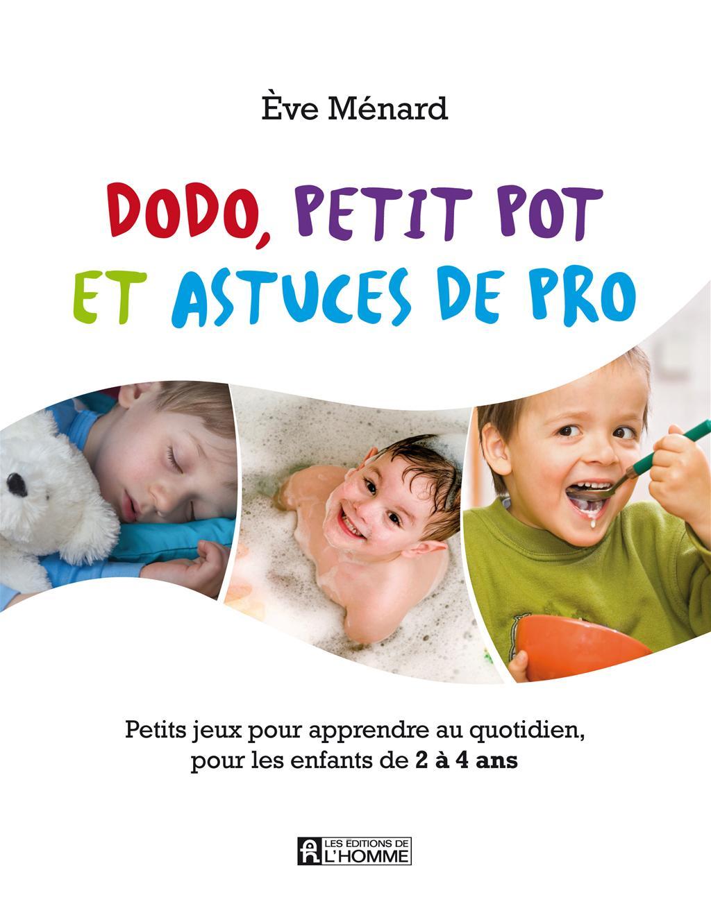 livre dodo petit pot et astuces de pro petits jeux pour. Black Bedroom Furniture Sets. Home Design Ideas