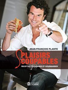 Plaisirs coupables - Recettes cochonnes et gourmandes