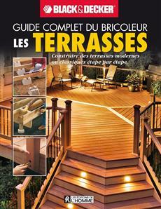 Le Guide complet des terrasses - NE - Construire des terrasses modernes ou classiques étape par étape