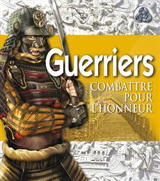Guerriers - Combattre pour l'honneur