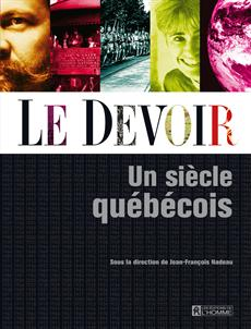 Le devoir - un siècle québécois