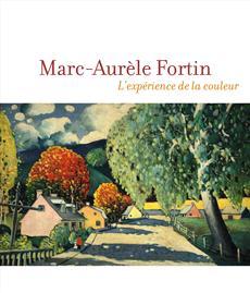Marc-Aurèle Fortin - L'expérience de la couleur