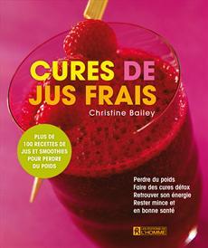 Cures de jus frais - Perdre du poids - Faire des cures détox - Retrouver son énergie - Rester mince et en bonne santé