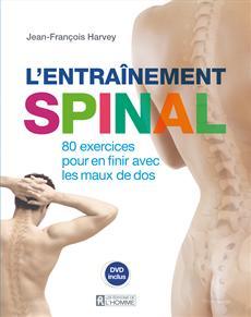 L'entraînement spinal - 80 exercices pour en finir avec les maux de dos