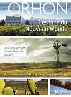 Les vins du Nouveau Monde - Amérique du Nord - Canada, États-Unis, Mexique