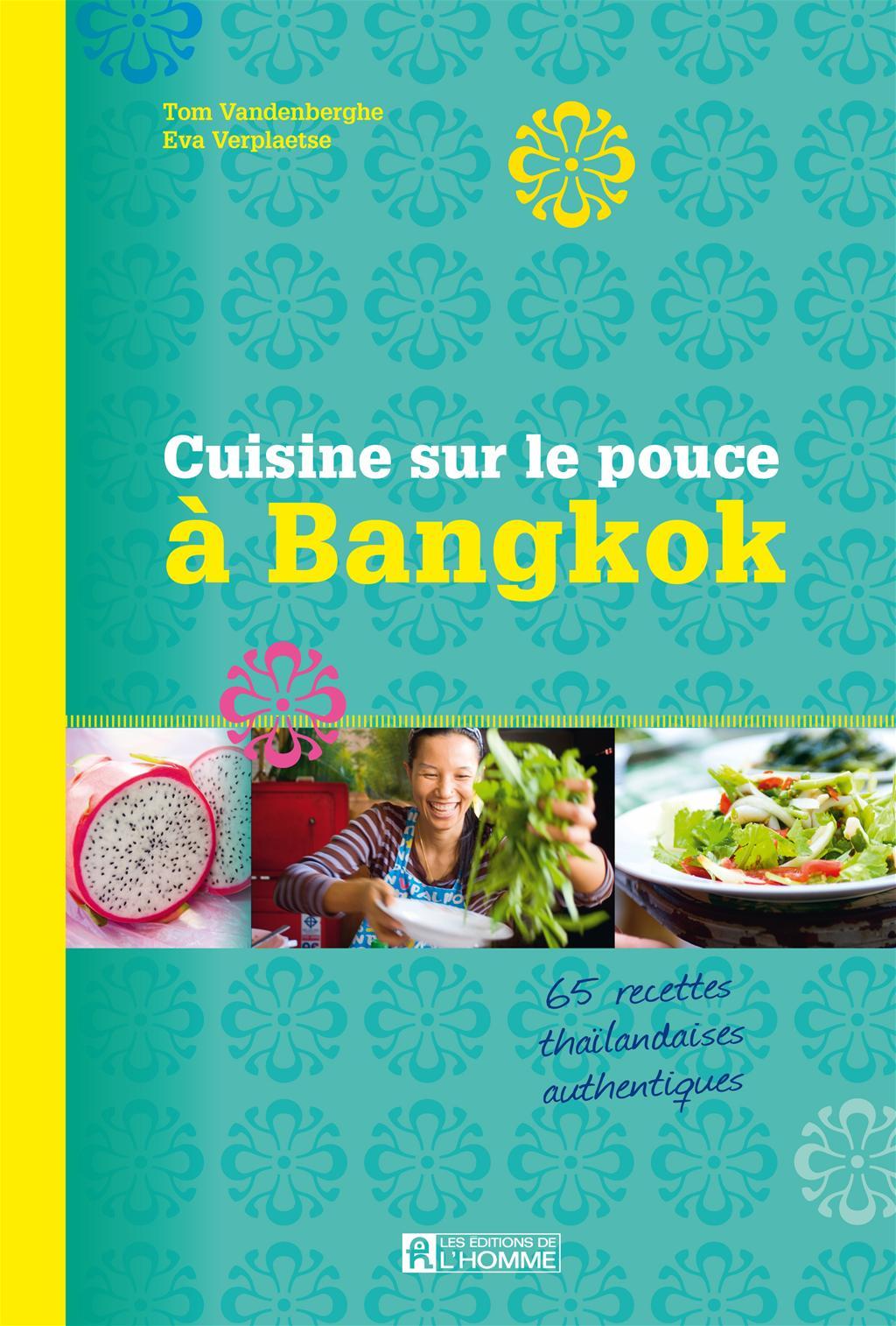 livre la cuisine sur le pouce bangkok les ditions de l 39 homme. Black Bedroom Furniture Sets. Home Design Ideas