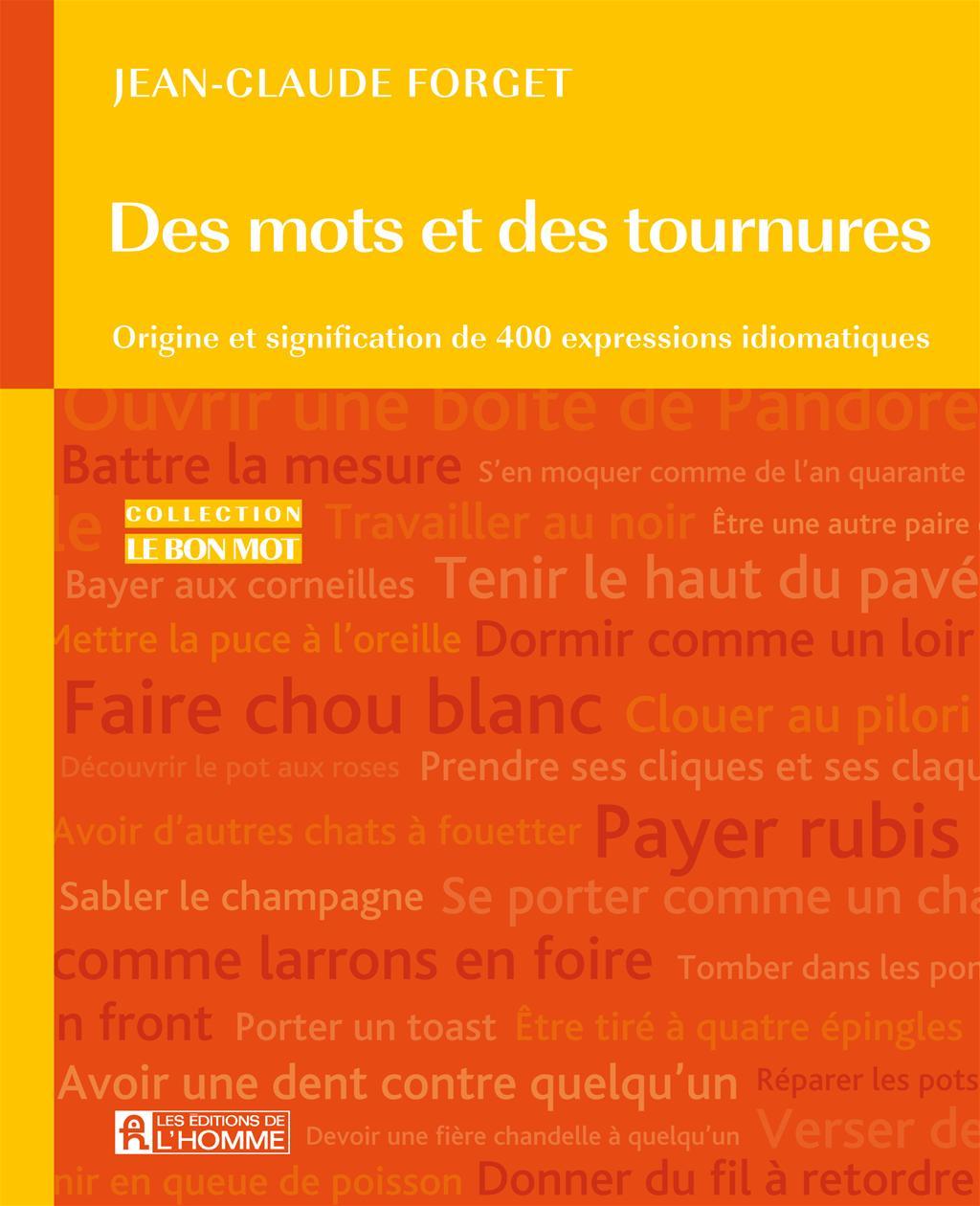 Livre des mots et des tournures origine et signification - Dictionnaire office de la langue francaise ...