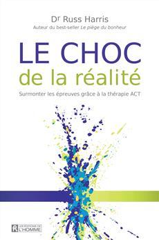 Le choc de la réalité - Surmonter les épreuves  grâce à la thérapie ACT