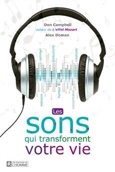 Les sons qui transforment votre vie - Créativité, productivité, sommeil, humeur, concentration, mémoire