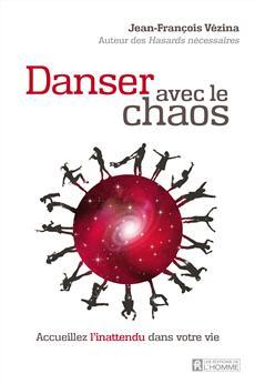 Dansez avec le chaos - Accueillez l'inattendu dans votre vie