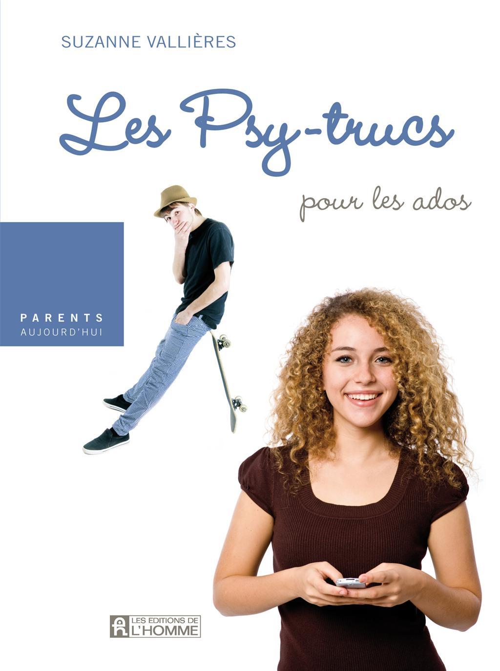 Livre Les Psy Trucs Pour Les Ados Les Editions De L Homme