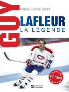 Guy Lafleur, la légende - L'album photo autorisé du démon blond