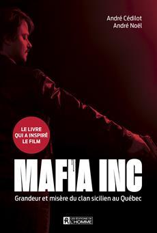 Mafia Inc. - Grandeur et misère du clan sicilien au Québec