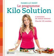 Le programme Kilo Solution - 4 semaines de menus minceur