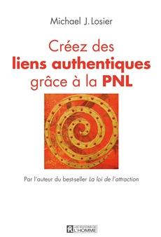 Créez des liens authentiques grâce à la PNL