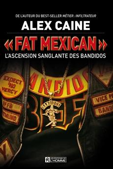 « Fat Mexican » - L'ascension sanglante des Bandidos