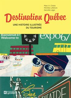 Destination Québec - Une histoire illustrée du tourisme