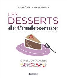 Les desserts de Crudessence - Saines gourmandises