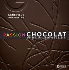 Passion chocolat - L'étonnante aventure du cacao