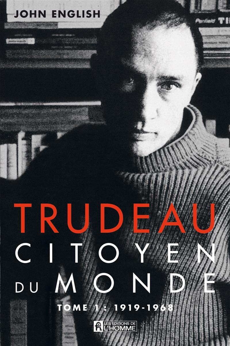 Trudeau - Tome 1