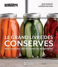 Le grand livre des conserves Bernardin - 400 recettes délicieuses et originales