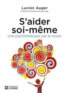 S'aider soi-même - Une psychothérapie par la raison