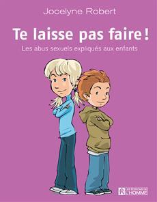 Te laisse pas faire - Les abus sexuels expliqués aux enfants