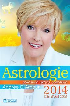 Astrologie 2014 - Clin d'œil 2015 - Semaine après semaine