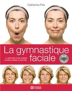 La gymnastique faciale - La méthode pour garder un beau visage au naturel - DVD inclus