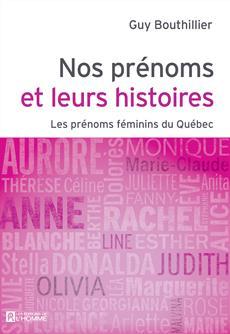 Nos prénoms et leurs histoires - Tome 2 - Les prénoms féminins du Québec