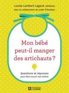 Mon bébé peut-il manger des artichauts? - Questions et réponses pour bien nourrir son enfant