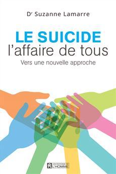 Le suicide, l'affaire de tous - Vers une nouvelle approche