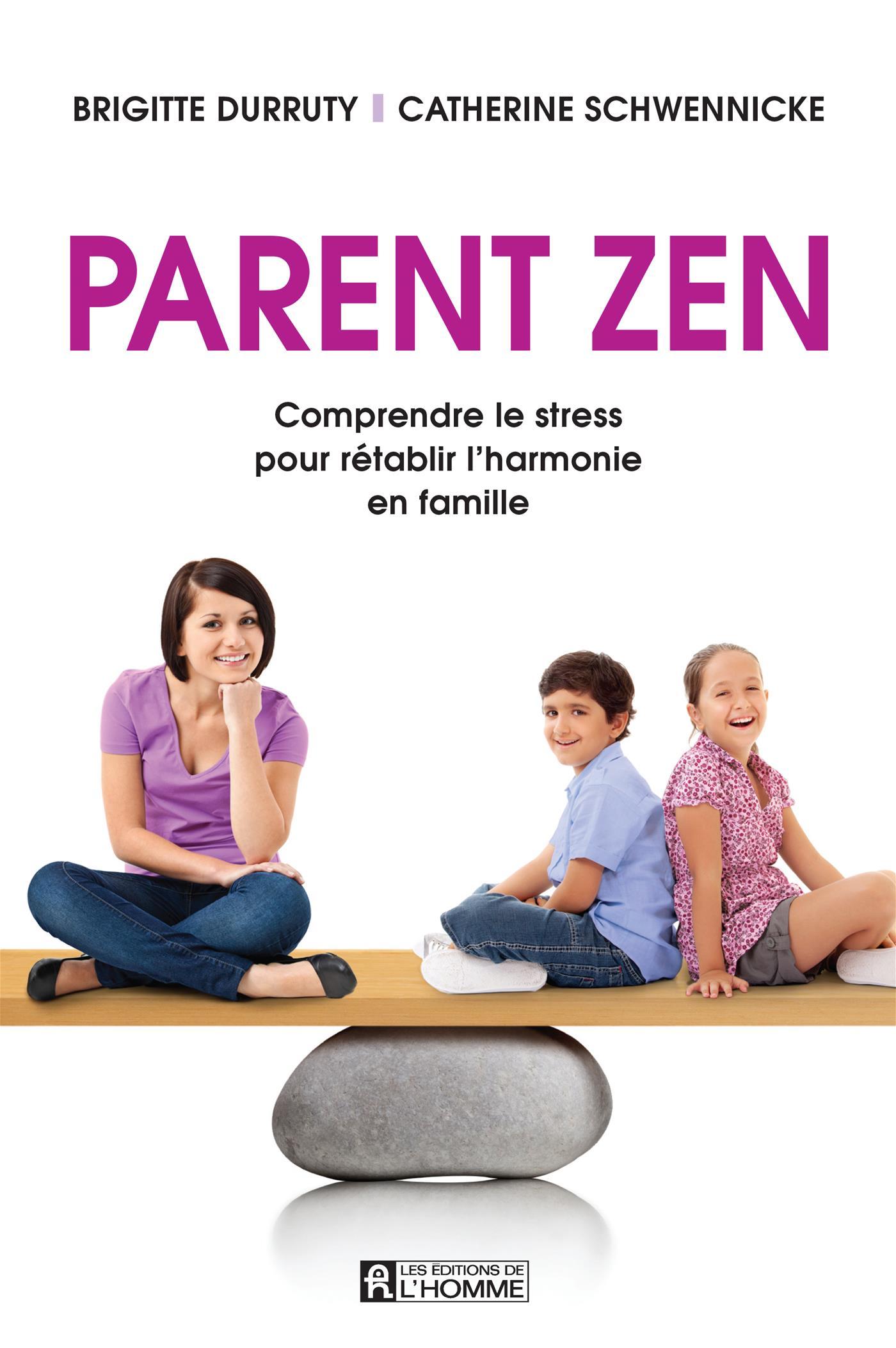 Livre Numerique Epub Parent Zen Comprendre Le Stress Pour