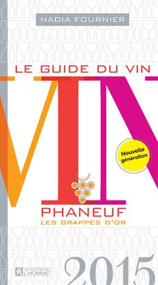 Le Guide du vin 2015 - Phaneuf - Les grappes d'or
