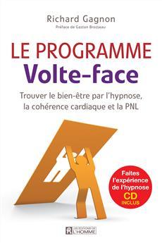 Le programme Volte-face - Trouver le bien-être par l'hypnose, la cohérence cardiaque et la PNL