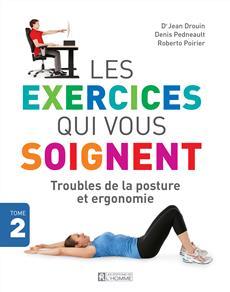 Les exercices qui vous soignent - Tome 2 - Troubles de la posture et ergonomie