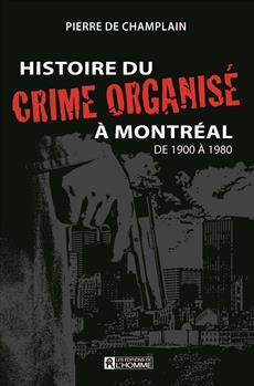 Histoire du crime organisé à Montréal - de 1900 à 1980