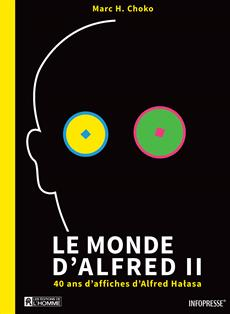 Le monde d'Alfred II - 40 ans d'affiches d'Alfred Halasa