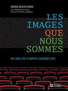 Les images que nous sommes 3 - 60 ans de cinéma québecois