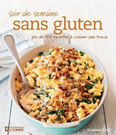 Soir de semaine sans gluten - plus de 100 recettes à cuisiner sans tracas